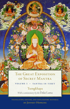 The Great Exposition of Secret Mantra, Volume One by The Dalai Lama and Tsongkhapa