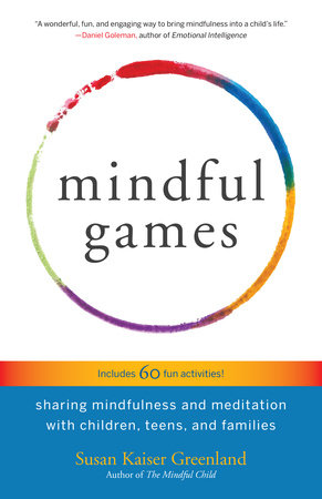 Mindful Games by Susan Kaiser Greenland