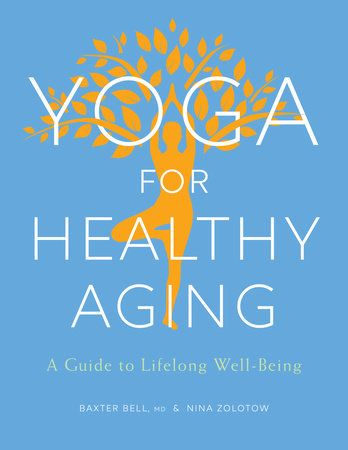 Yoga for Healthy Aging by Baxter Bell and Nina Zolotow