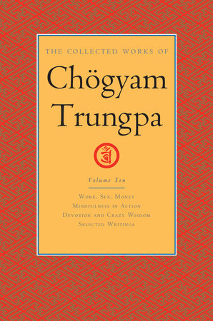 The Collected Works of Chögyam Trungpa, Volume 10 by Chogyam Trungpa
