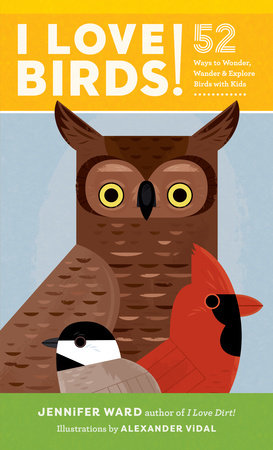 I Love Birds! by Jennifer Ward
