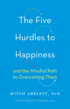 The Five Hurdles to Happiness by Mitch Abblett