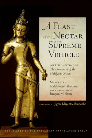 A Feast of the Nectar of the Supreme Vehicle by Jamgon Mipham and Asanga