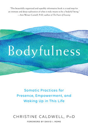 Bodyfulness by Christine Caldwell