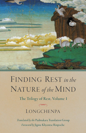 Finding Rest in the Nature of the Mind by Longchenpa