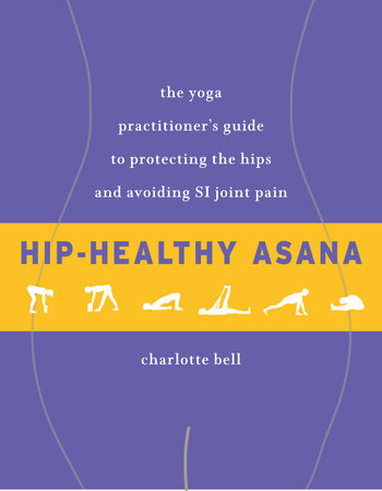 Hip-Healthy Asana by Charlotte Bell