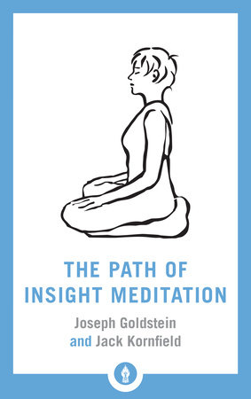The Path of Insight Meditation by Jack Kornfield and Joseph Goldstein