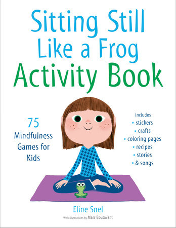Sitting Still Like a Frog Activity Book by Eline Snel