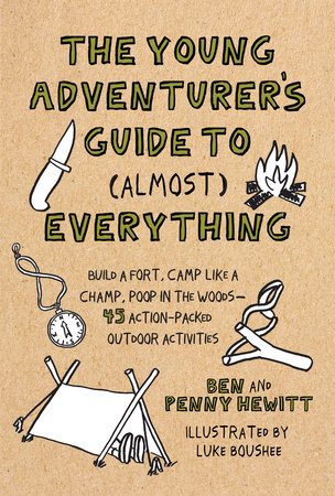 The Young Adventurer's Guide to (Almost) Everything by Ben Hewitt