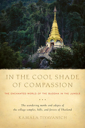 In the Cool Shade of Compassion by Kamala Tiyavanich