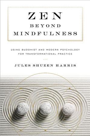 Zen beyond Mindfulness by Jules Shuzen Harris
