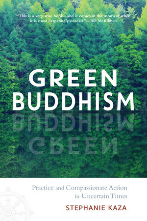 Green Buddhism by Stephanie Kaza