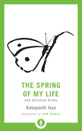 The Spring of My Life by Kobayashi Issa