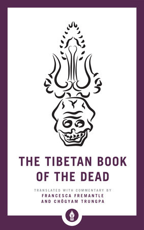 The Tibetan Book of the Dead by