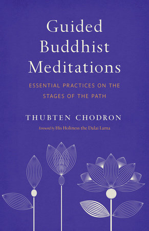 Guided Buddhist Meditations by Thubten Chodron
