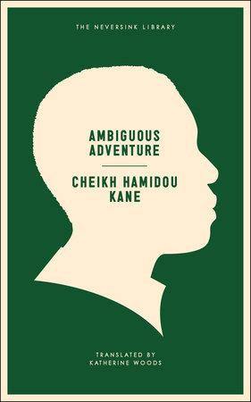 Ambiguous Adventure by Cheikh Hamidou Kane
