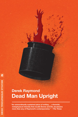 Dead Man Upright by Derek Raymond