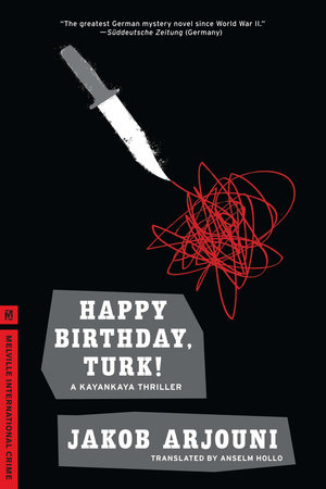 Happy Birthday, Turk! by Jakob Arjouni