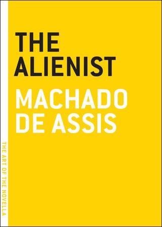 The Alienist by Machado De Assis
