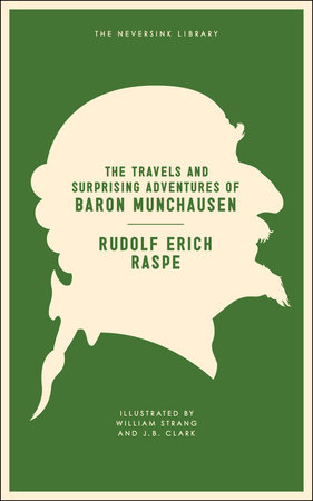 The Travels and Surprising Adventures of Baron Munchausen by Rudolf Erich Raspe