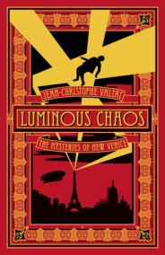 Luminous Chaos