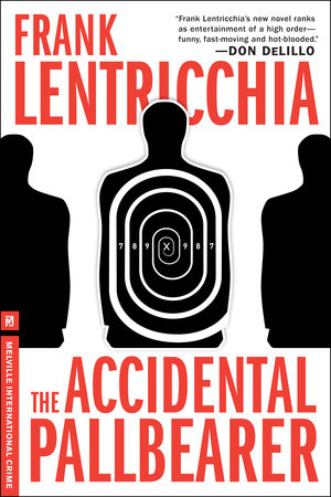 The Accidental Pallbearer by Frank Lentricchia