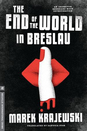 The End of the World in Breslau by Marek Krajewski
