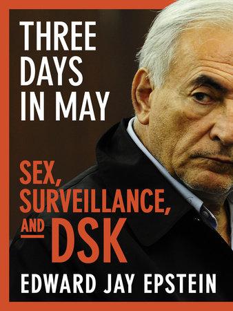 Three Days in May by Edward Jay Epstein