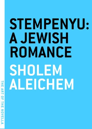 Stempenyu: A Jewish Romance by Sholom Aleichem and Hannah Berman