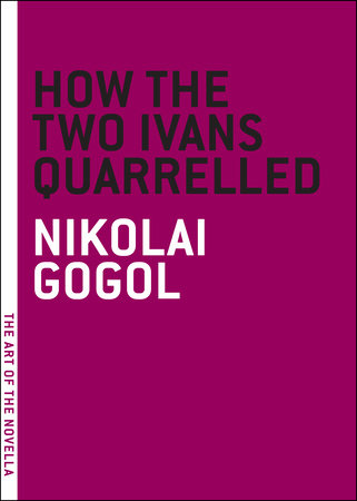 How the Two Ivans Quarrelled by Nikolai Gogol