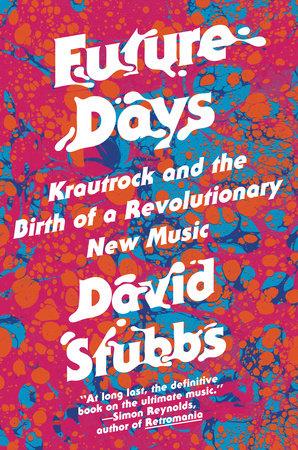 Future Days by David Stubbs