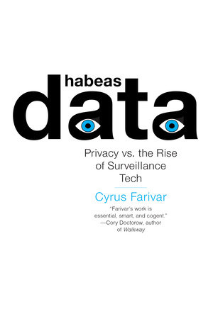 Habeas Data by Cyrus Farivar