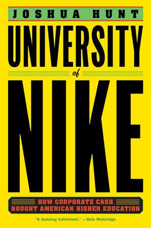 University of Nike by Joshua Hunt