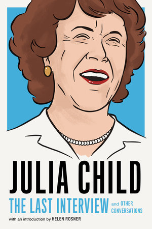 Julia Child: The Last Interview