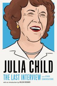Julia Child: The Last Interview