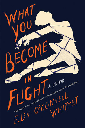 What You Become in Flight by Ellen O'Connell Whittet: 9781612198323 |  PenguinRandomHouse.com: Books