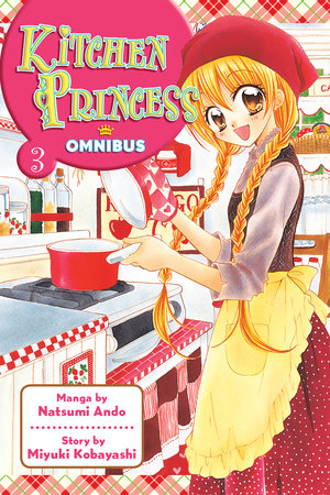 kitchen princess omnibus 3 by miyuki kobayashi - Kitchen Princess