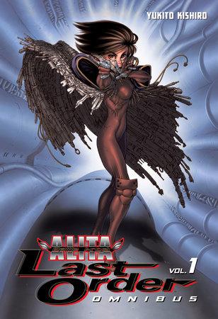 Battle Angel Alita: Last Order Omnibus 1 by Yukito Kishiro