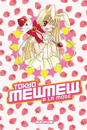 Tokyo Mew Mew à la Mode Omnibus by Mia Ikumi
