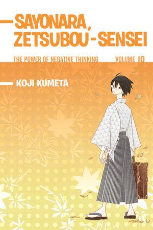 Sayonara, Zetsubou-Sensei 10 by Koji Kumeta