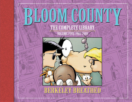 Bloom County: The Complete Library, Vol. 5: 1987-1989 by Berkeley Breathed