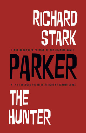 Richard Stark's Parker: The Hunter by Richard Stark