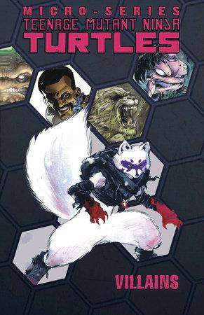 Teenage Mutant Ninja Turtles: Villain Micro-Series Volume 1 by Joshua Williamson, Erik Burnham, Jason Ciaramella, Brian Lynch and Mike Henderson