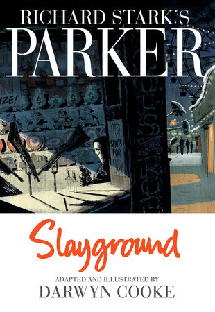 Richard Stark's Parker: Slayground by Richard Stark and Darwyn Cooke