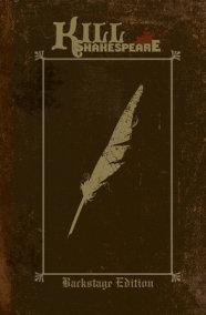 Kill Shakespeare: Backstage Edition Volume 1