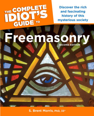 The Complete Idiot s Guide to Freemasonry, 2nd Edition