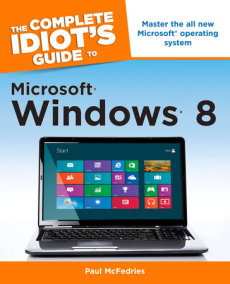 The Complete Idiot's Guide To Windows 8