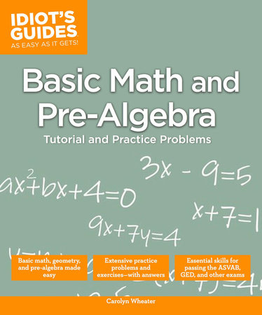 Basic Math and Pre-Algebra by Carolyn Wheater | PenguinRandomHouse.com