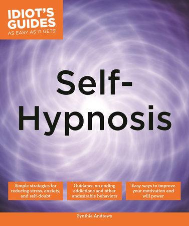 Self-Hypnosis by Synthia Andrews, ND | PenguinRandomHouse com: Books