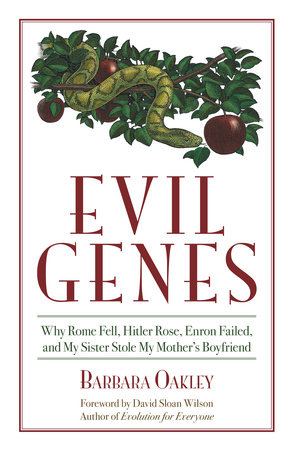 Evil Genes by Barbara Oakley, PhD
